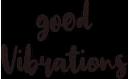 good Vibrations グッド ヴァイブレーションズ